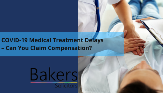 COVID-19 Medical Treatment Delays – Can You Claim Compensation?